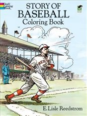 Story of Baseball Colouring Book (Dover History Coloring Book) - Reedstrom, E. Lisle