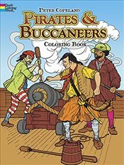 Pirates & Buccaneers Coloring Book (Dover History Coloring Book) - Copeland, Peter F.
