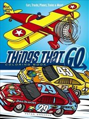 Things That Go Coloring Book: Cars, Trucks, Planes, Trains and More! (Dover Coloring Books for Child - Donahue, Peter