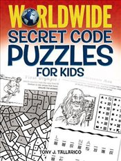 Worldwide Secret Code Puzzles for Kids (Dover Childrens Activity Books) - Tallarico, Tony
