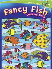 SPARK -- Fancy Fish Coloring Book (Dover Spark) - Baker, Kelly