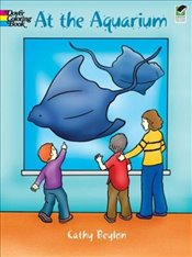 At the Aquarium Colouring Book (Dover Coloring Books) - Beylon, Cathy