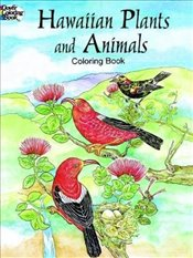 Hawaiian Plants and Animals Colouring Book (Dover Nature Coloring Book) - Green, Yuko