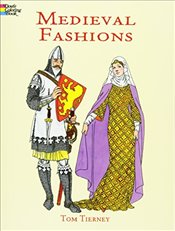 Medieval Fashions Coloring Book (Dover Fashion Coloring Book) - Tierney, Tom