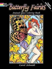 Butterfly Fairies Stained Glass Coloring Book (Dover Stained Glass Coloring Book) - Schmidt, Carol