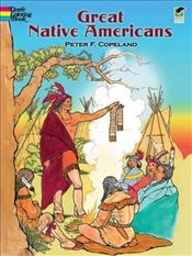 Great Native Americans Coloring Book (Dover History Coloring Book) - Copeland, Peter F.