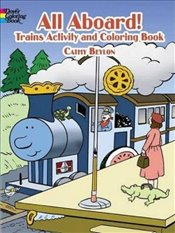 All Aboard! Trains: Coloring & Activity Book (Dover Childrens Activity Books) - Beylon, Cathy