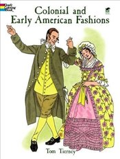 Colonial and Early American Fashions (Dover Fashion Coloring Book) - Tierney, Tom
