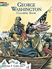 George Washington Coloring Book (Dover History Coloring Book) - Copeland, Peter F.