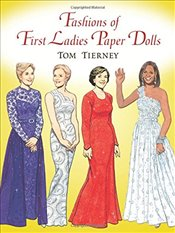 Fashions of First Ladies Paper Dolls (Dover President Paper Dolls) - Tierney, Tom