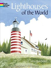 Lighthouses of the World (Dover History Coloring Book) - Batchelor, John