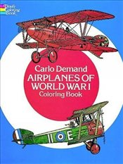 Airplanes of World War I Coloring Book (Dover History Coloring Book) - Demand, Carlo