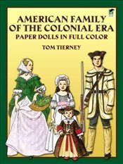 American Family of the Colonial Era Paper Dolls (Dover Paper Dolls) - Tierney, Tom