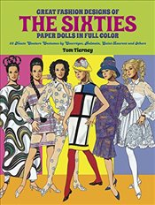 Great Fashion Designs of the Sixties: Paper Dolls in Full Colour: 32 Haute Couture Costumes by Courr - Tierney, Tom