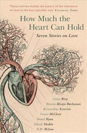 How Much the Heart Can Hold : Seven Stories on Love - Bray, Carys