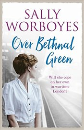 Over Bethnal Green - Worboyes, Sally