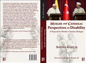 Muslim and Catholic Perspectives on Disability – A Proposal for Muslim - Christian Dialogue - Ilgit, Antuan