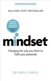 Mindset : Changing the Way You Think to Fulfil Your Potential - Dweck, Carol