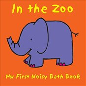 In the Zoo: Rattle Included (My First Noisy Bath Books) -