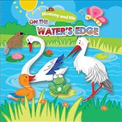 On the Waters Edge (Mommy & Me Bath Books) - Stasinska, Marta