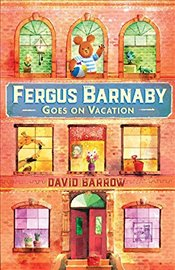 Fergus Barnaby Goes on Vacation - Barrow, David