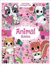 Animal Babies (Cool & Calm Coloring for Kids) - Group, Carlton Publishing