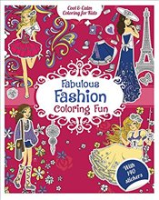 Fabulous Fashion Coloring Fun: With 200 Stickers (Cool & Calm Coloring for Kids) - Group, Carlton Publishing