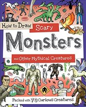 How to Draw Scary Monsters and Other Mythical Creatures -