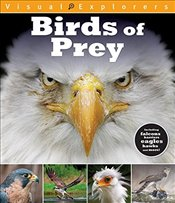 Birds of Prey (Visual Explorers) - Reynolds, Toby