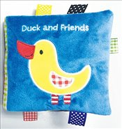 Duck and Friends : A Soft and Fuzzy Book Just for Baby!   - Rettore, Kenny