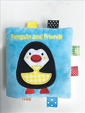 Penguin and Friends : A Soft and Fuzzy Book Just for Baby!   - Rettore, Kenny