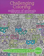 Challenging Coloring: Millions of Animals: Over 90 Awesome Coloring Pages (Challenging...Books) - Golding, Elizabeth