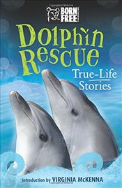 Dolphin Rescue: True-Life Stories (Born Free) - Aut, Jinny Johnson