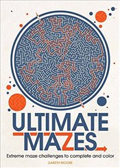 Ultimate Mazes: Extreme Maze Challenges to Complete and Color - Moore, Gareth