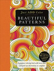 Beautiful Patterns: Gorgeous Coloring Books with More Than 120 Pull-Out Illustrations to Complete (J - Lawson, Beverly