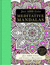 Meditative Mandalas: Gorgeous Coloring Books with More Than 120 Pull-Out Illustrations to Complete ( - Lawson, Beverly
