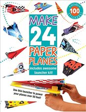 Make 24 Paper Planes: Includes Awesome Launcher Kit! - Golding, Elizabeth