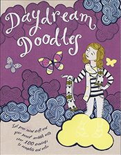 Daydream Doodles: Let Your Mind Drift and Your Pencil Scribble with Over 100 Drawings to Complete an - (Ch, Caroline Rowlands