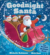 Goodnight Santa: The Perfect Bedtime Book - (Ad, Michelle Robinson