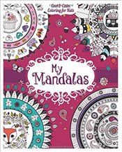 My Mandalas (Cool & Calm Coloring for Kids) - Group, Carlton Publishing