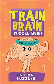Train Your Brain Perplexing Puzzles - Moore, Gareth
