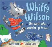 Whiffy Wilson the Wolf Who Wouldnt Go to Bed - Hart, Caryl