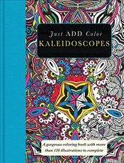 Just Add Color: Kaleidoscopes - Group, Carlton Publishing