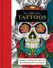 Tattoos: A Gorgeous Coloring Book with More Than 120 Illustrations to Complete (Just Add Color) - Group, Carlton Publishing