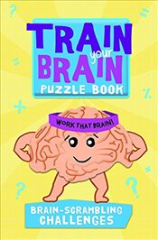 Train Your Brain: Brain-Scrambling Challenges (Train Your Brain Puzzle Books) - Allen, Robert