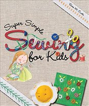 Super Simple Sewing for Kids (Super Simple... Books) - Curto, Rosa M.