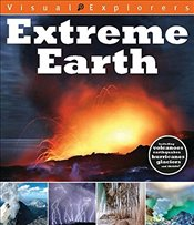 Extreme Earth (Visual Explorers) - Reynolds, Toby