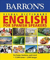 Barrons Visual Dictionary: English for Spanish Speakers: Ingles Para Hispanohablantes (Barrons Vis - Team, Pons Editorial