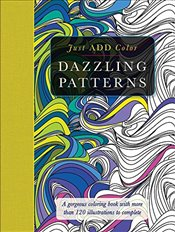 Just Add Color: Dazzling Patterns - Lawson, Beverly