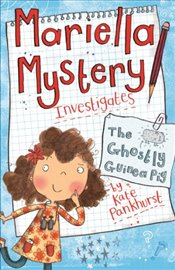 Mariella Mystery Investigates the Ghostly Guinea Pig (Mariella Mysteries) - Pankhurst, Kate